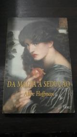 Da Magia À Sedução- Alice Hoffmam