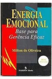 Energia Emocional Base Para Gerência Efi Milton De Oliveira