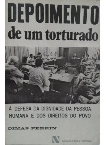 Depoimento De Um Torturado - Dimas Perrin 14a