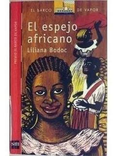 El Espejo Africano - Liliana Bodoc - Nuevo En Flores Centro
