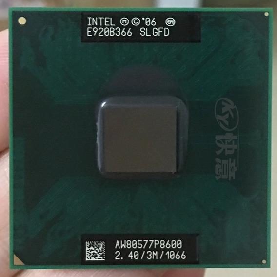 Processador Intel Core2duo P8600 2.4ghz/3m/1066 Fsb Leia