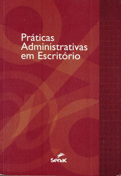 Livro Práticas Administrativas Em Escritório - Senac - 148pg