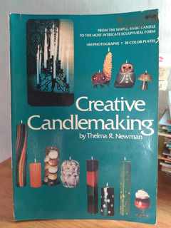 Creative Candlemaking. Thelma R. Newman