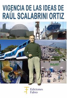 Vigencia De Las Ideas De Raúl Scalabrini Ortiz. Ed Fabro