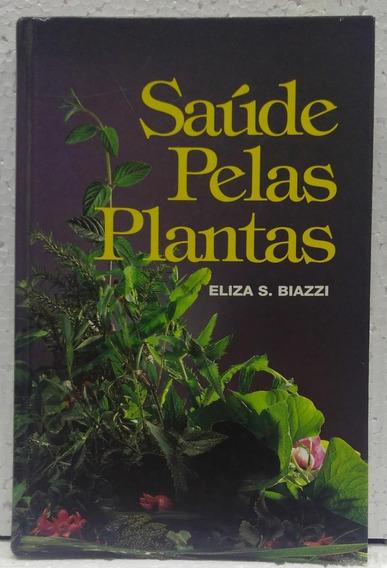 Saúde Pelas Plantas Eliza S Biazzi Editora Casa - Capa Dura