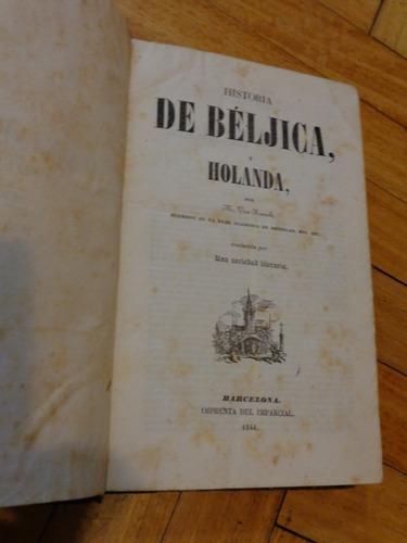 Historia De Béljica Y Holanda. Van Kasselt. 1844