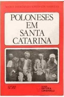 Livro: Poloneses Em Santa Catarina - Maria Theresinha Sobier