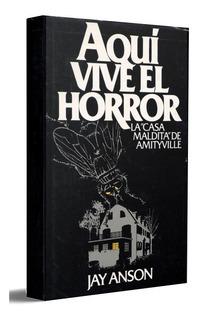 Aqui Vive El Horror La Casa Maldita De Amityville Jay Anson