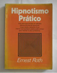 Livro Hipnotismo Prático Ernest Roth 1979 Usado+brinde
