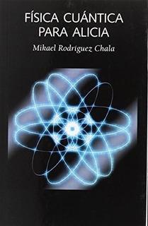 Física Cuántica Para Alicia, Rodríguez Chala Mikael, Laetoli