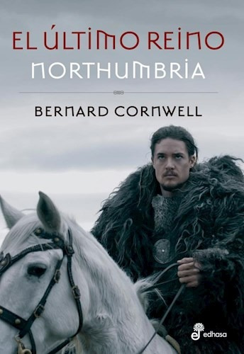 El Último Reino. Northumbria - Bernard Cornwell