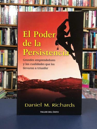 El Poder De La Persistencia - Daniel Richards - Tde