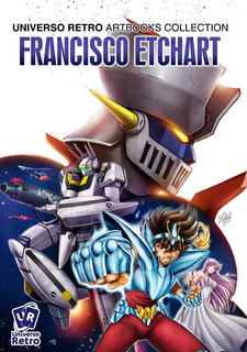 Artbook Fetch Francisco Etchart Mazinger Robotech Seiya