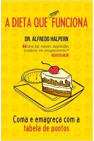 A Dieta Que (sempre) Funciona Dr. Alfredo Halper