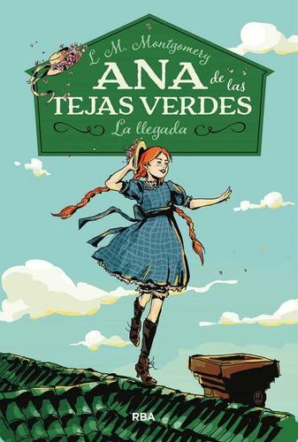 Ana De Las Tejas Verdes 1 : La Llegada
