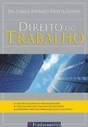 Direito Do Trabalho Carlos Eduardo Paletta Guedes