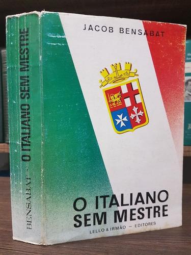 Imagem 1 de 7 de O Italiano Sem Mestre - Jacb Bensabat - Método