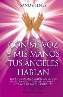 Con Mi Voz Y Mis Manos Tus Ángeles Hablan, Senes, Continente