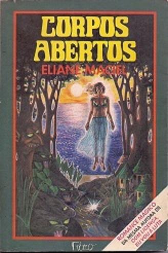 Corpos Abertos - Eliane Maciel - Literatura Fantástica
