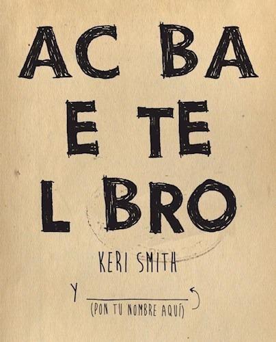 Acaba Este Libro - Smith Keri