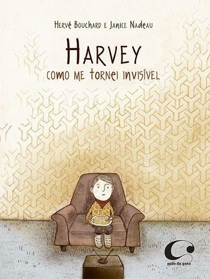 Harvey, Como Me Tornei Invisível Hervé Bouchard Pulo Do Gato