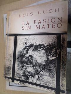 La Pasión Sin Mateo -luis Luchi