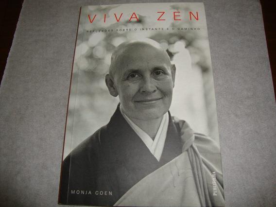 Viva Zen - Reflexões Sobre O Instante E O Caminho