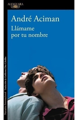 Llámame Por Tu Nombre - André Aciman