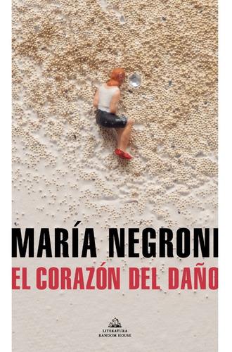 Imagen 1 de 2 de El Corazon Del Daño. Maria Negroni. Random House