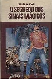 Segredo Dos Sinais Magicos (série Vaga-l Bardari, Sérsi