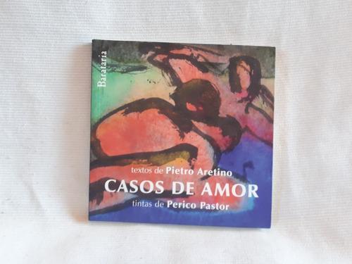 Imagen 1 de 9 de Casos De Amor Pietro Aretino Perico Pastor Barataria