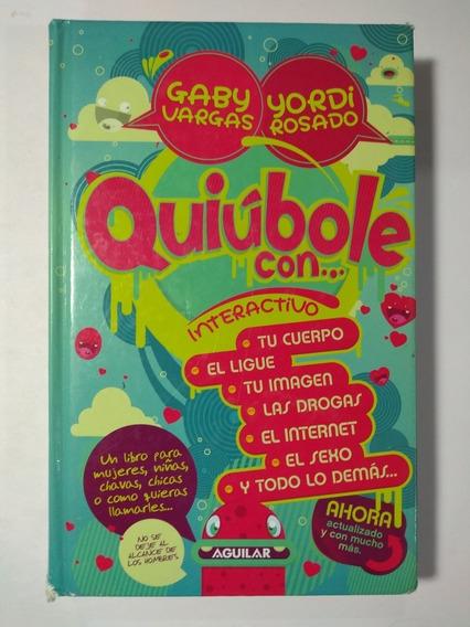 Quiúbole Con ... , Gaby Vargas Y Yordi Rosado 2a
