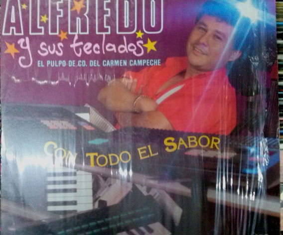 Lp De Alfredo Y Sus Teclados Con Todo El Sabor