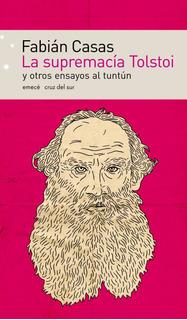 La Supremacía Tolstoi Y Otros Ensayos Al Tuntún