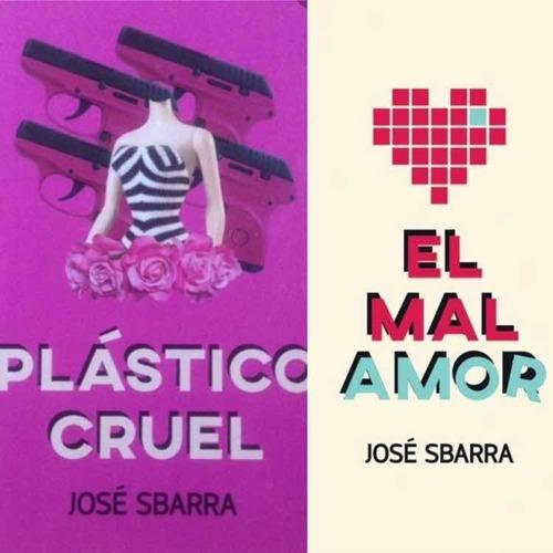 José Sbarra X2 - Plástico Cruel + El Mal Amor