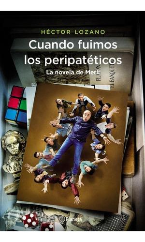 Cuando Fuimos Los Peripatéticos: La Novela De Merlí - Lozano