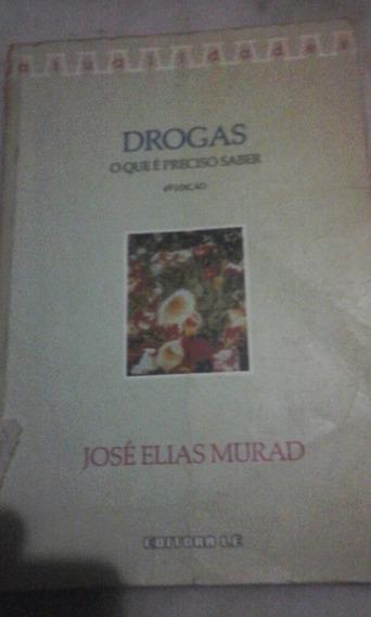 Livro Drogas O Que É Preciso Fazer