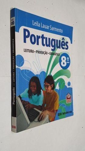 Português: Leitura, Produção, Gramática 8º Ano