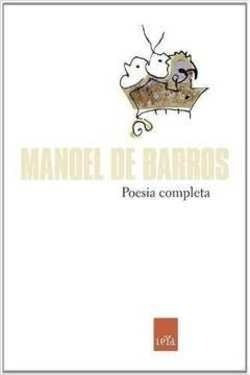 Livro: Poesia Completa - Manoel De Barros