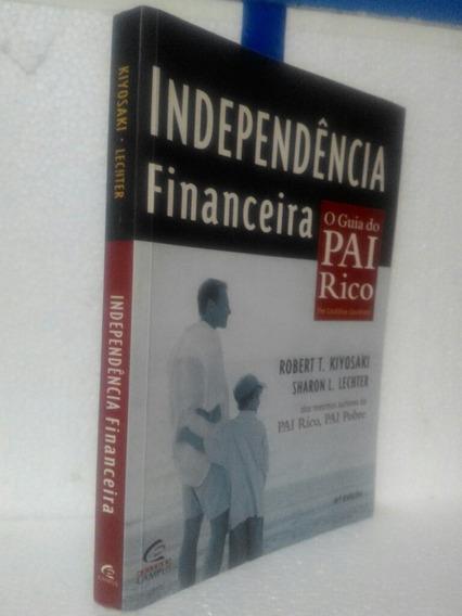 Independência Financeira Guia Do Pai Rico Robert T, Kiyosaki