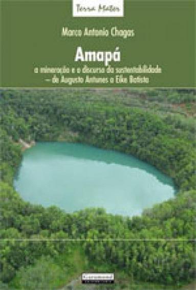 Amapa A Mineraçao E O Discurso Da Sustentabilidade