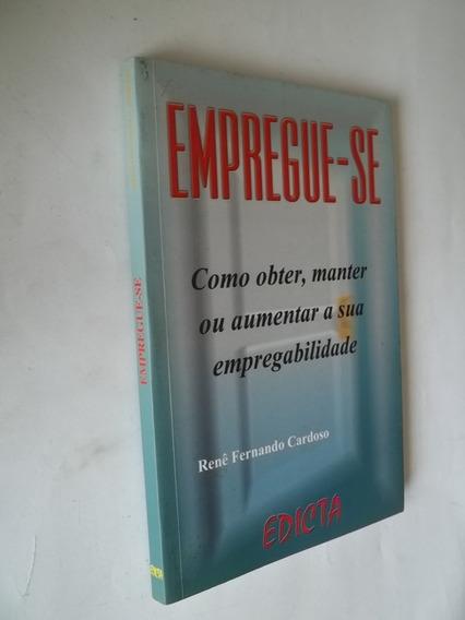 Livro - Empregue-se - Renê Fernando Cardoso