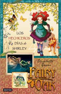 Fairy Oak 2. Shirley De Elisabetta Gnone - Destino