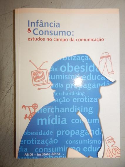 Infancia & Consumo: Estudos No Campo Da Comunicação