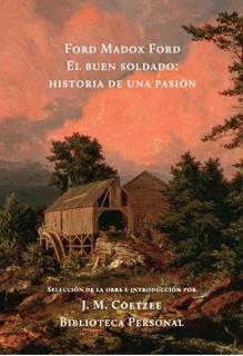Buen Soldado Historia Pasión, Ford Madox, Hilo De Ariadna