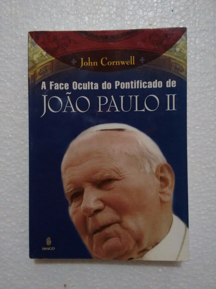 A Face Oculta Do Pontificado De João Paulo Ii, John Cornwell
