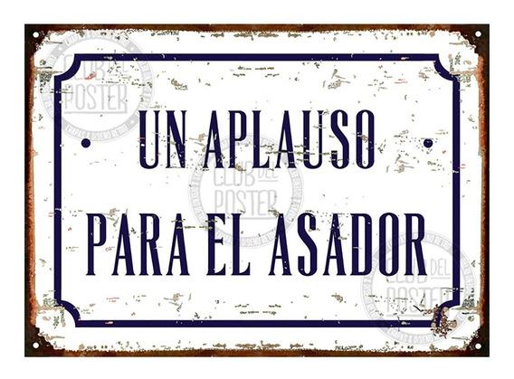 Cartel De Chapa Un Aplauso Para El Asador Z344