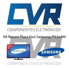 Kit Reparo Placa Ysus Samsung Pl43e490 - Frete Gratis