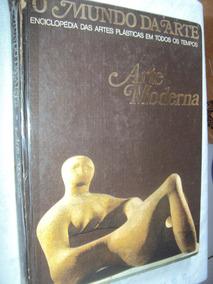 O Mundo Da Arte / Arte Moderna (sebo Amigo)