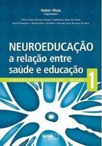 Neuroeducaçao: A Relaçao Entre Saude E Educaçao